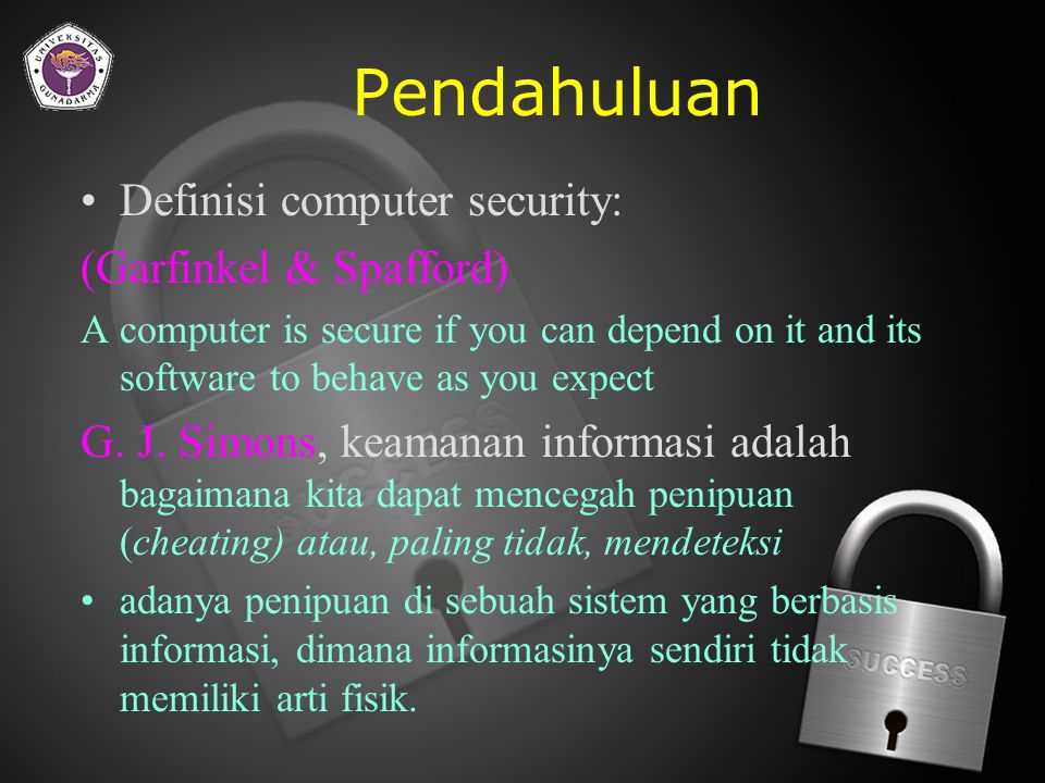 Pendahuluan Definisi computer security: (Garfinkel & Spafford)
