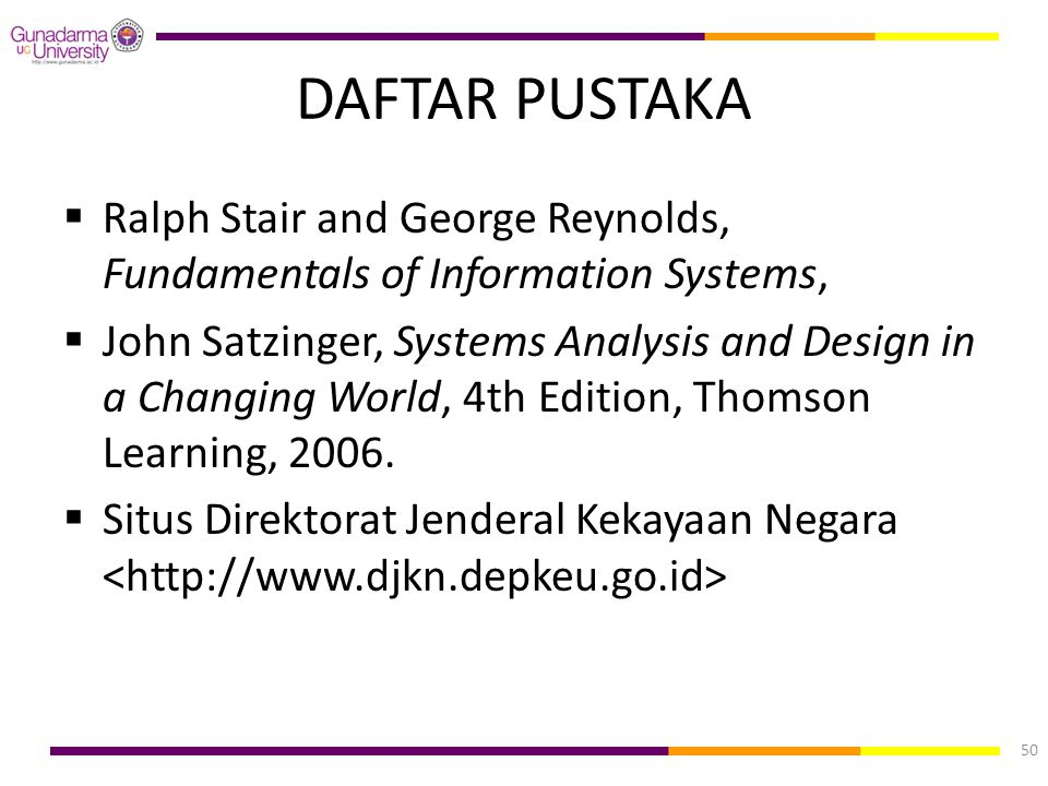 DAFTAR PUSTAKA Ralph Stair and George Reynolds, Fundamentals of Information Systems,