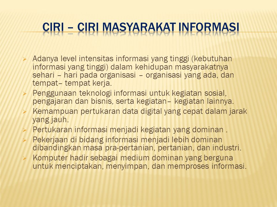 Ciri – Ciri Masyarakat Informasi
