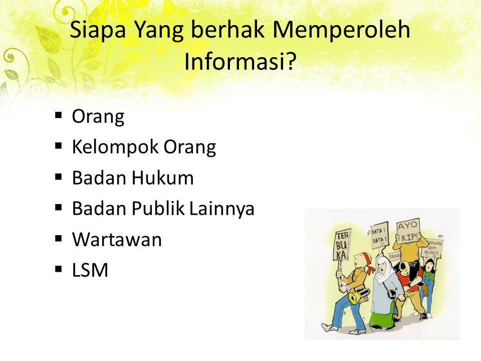 Siapa Yang berhak Memperoleh Informasi