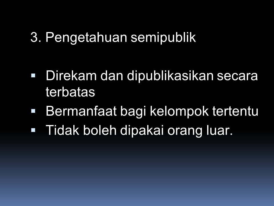 3. Pengetahuan semipublik