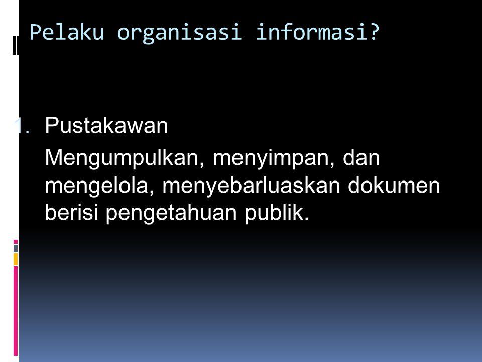 Pelaku organisasi informasi