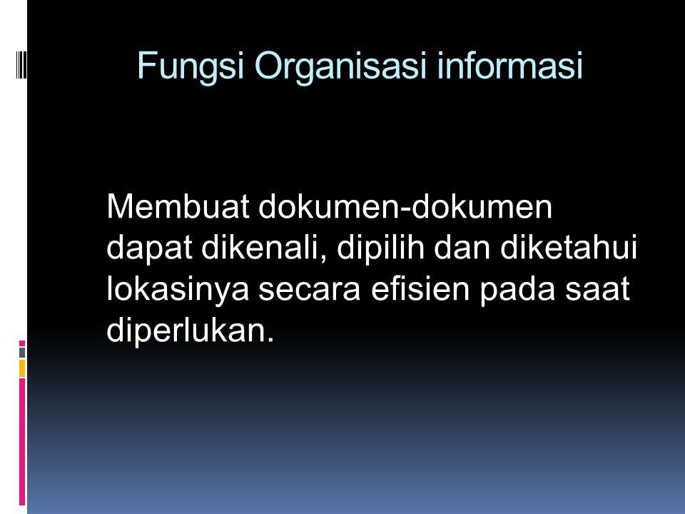 Fungsi Organisasi informasi