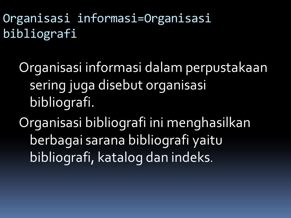 Organisasi informasi=Organisasi bibliografi