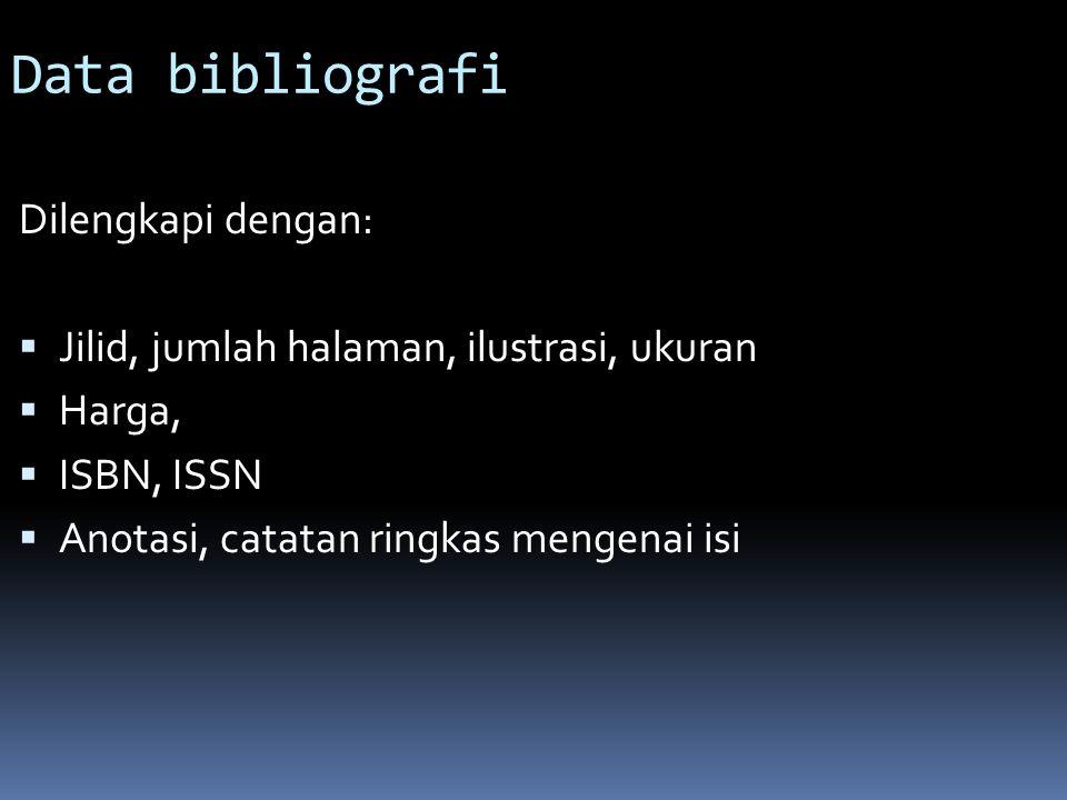 Data bibliografi Dilengkapi dengan:
