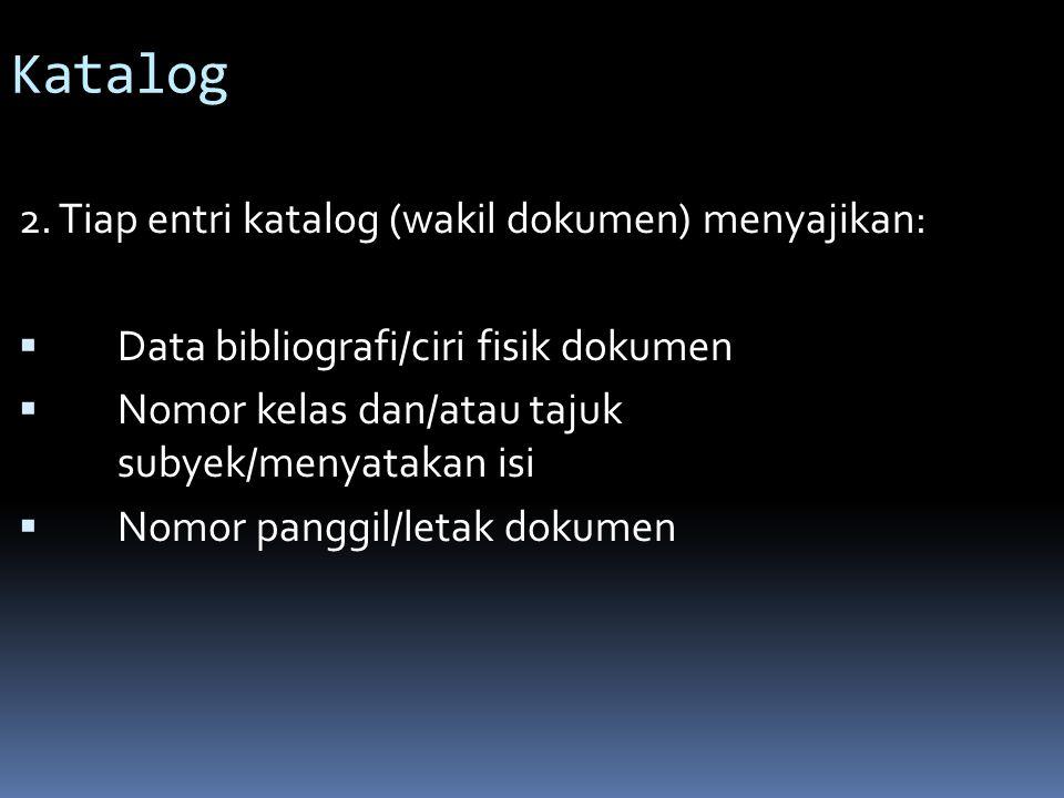 Katalog 2. Tiap entri katalog (wakil dokumen) menyajikan: