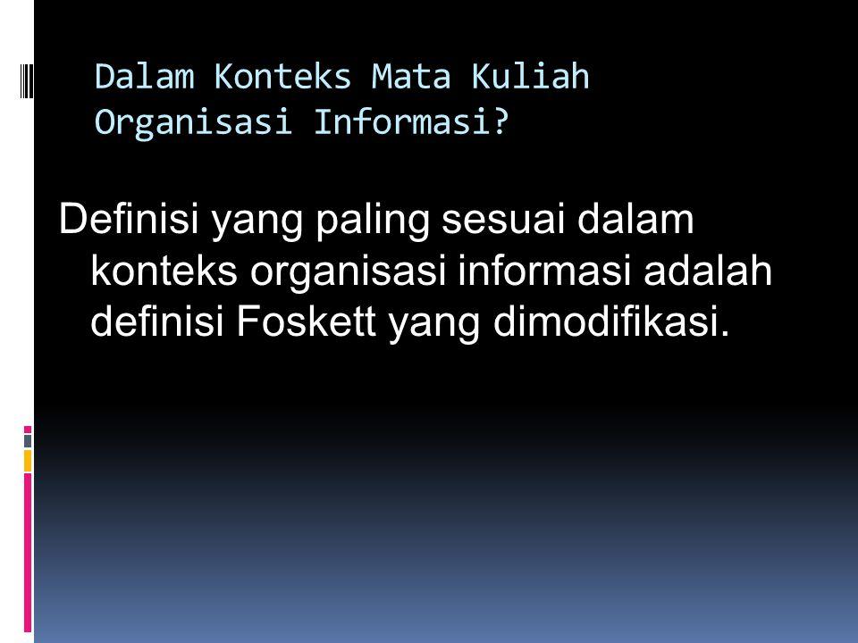 Dalam Konteks Mata Kuliah Organisasi Informasi
