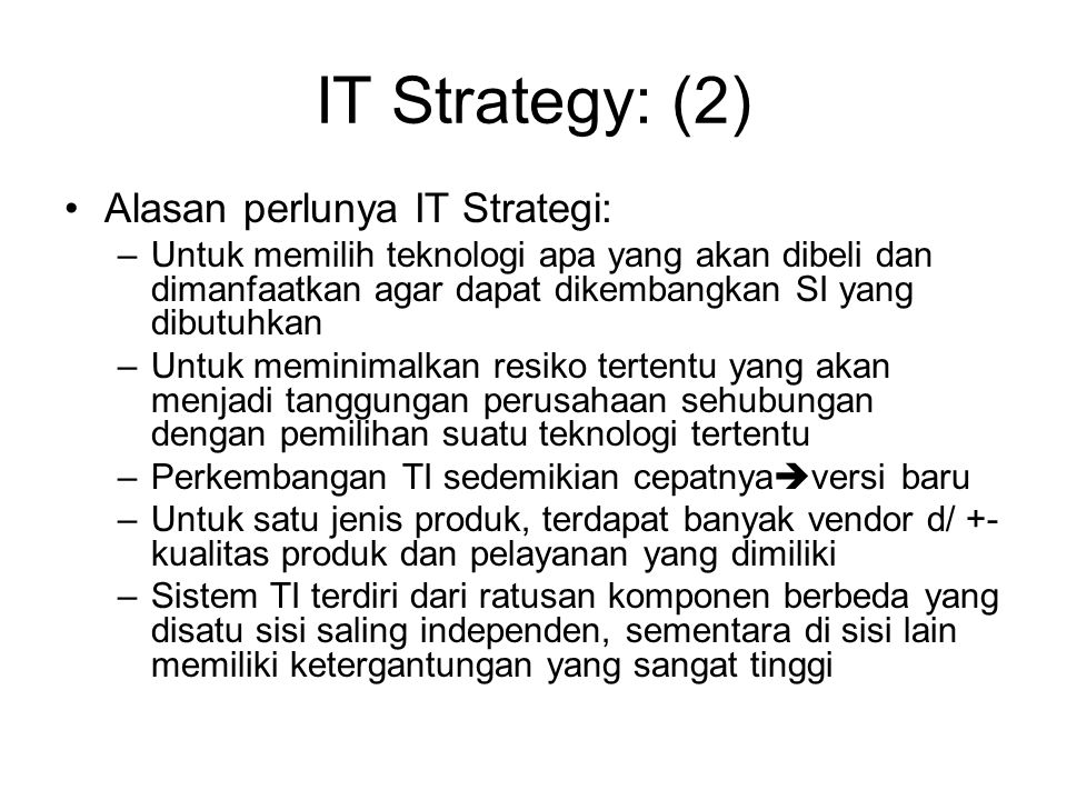 IT Strategy: (2) Alasan perlunya IT Strategi: