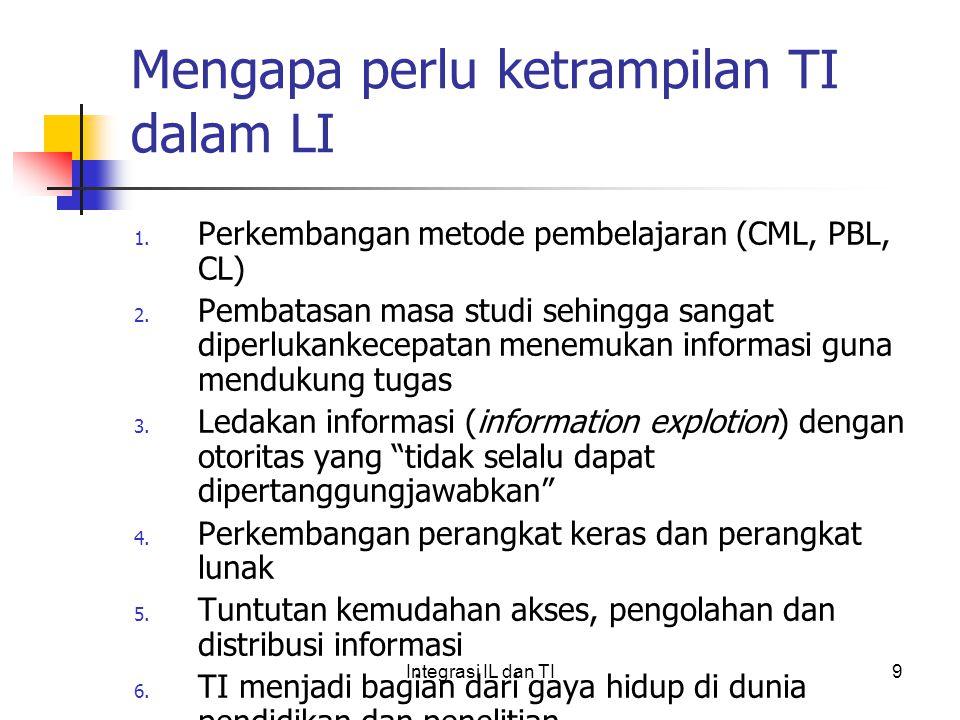 Mengapa perlu ketrampilan TI dalam LI