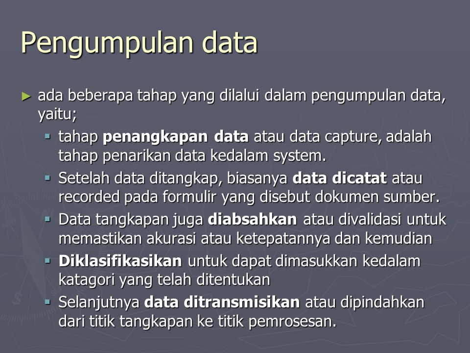 Pengumpulan data ada beberapa tahap yang dilalui dalam pengumpulan data, yaitu;