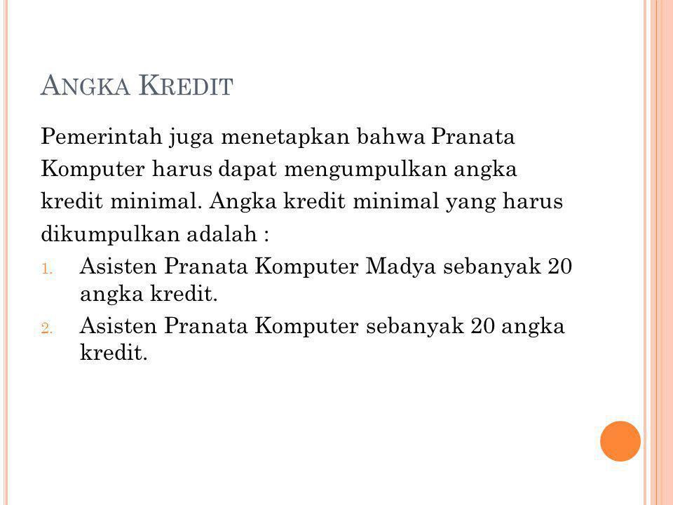 Angka Kredit Pemerintah juga menetapkan bahwa Pranata