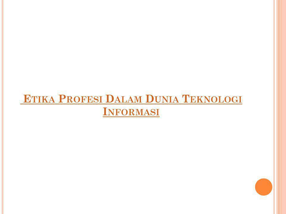 Etika Profesi Dalam Dunia Teknologi Informasi