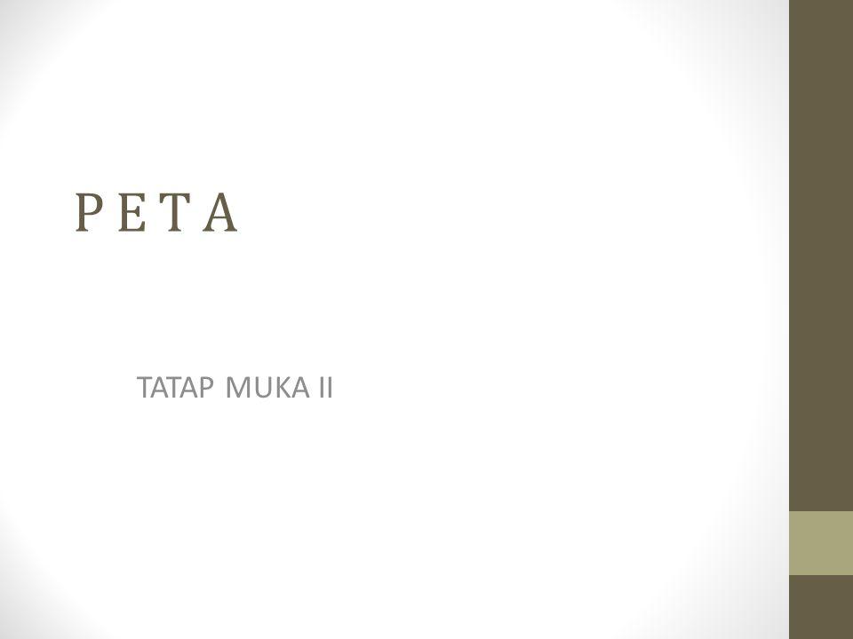 P E T A TATAP MUKA II