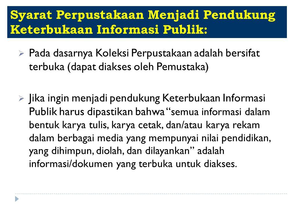 Syarat Perpustakaan Menjadi Pendukung Keterbukaan Informasi Publik: