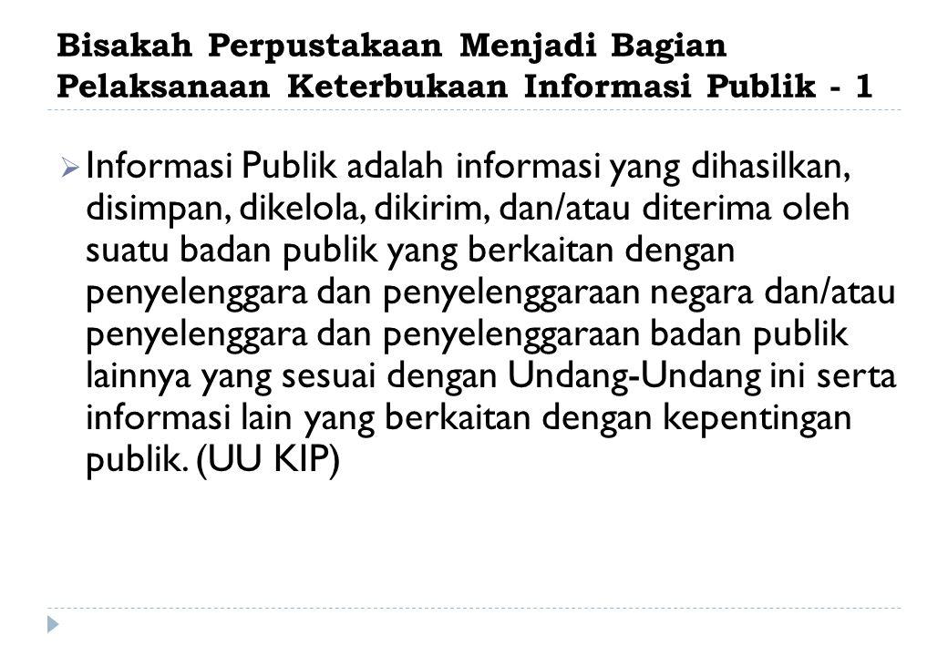 Bisakah Perpustakaan Menjadi Bagian Pelaksanaan Keterbukaan Informasi Publik - 1