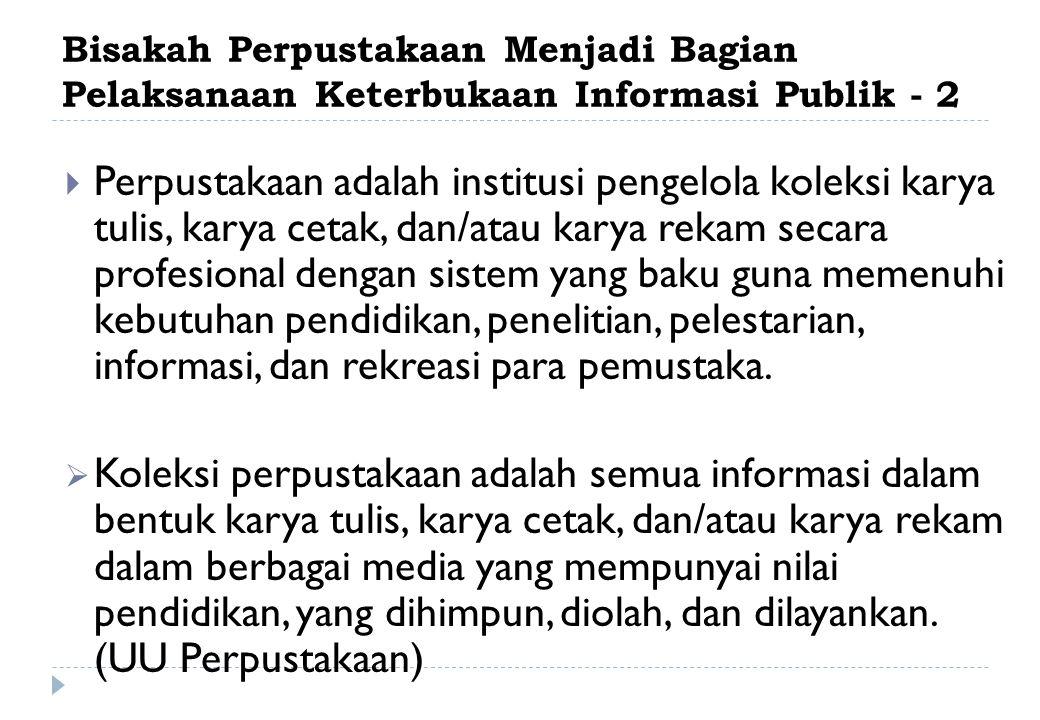 Bisakah Perpustakaan Menjadi Bagian Pelaksanaan Keterbukaan Informasi Publik - 2