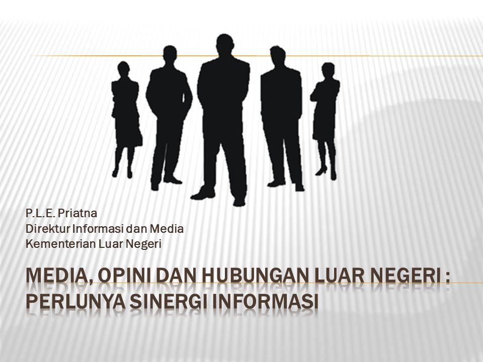 Media, Opini dan Hubungan Luar Negeri : Perlunya Sinergi Informasi
