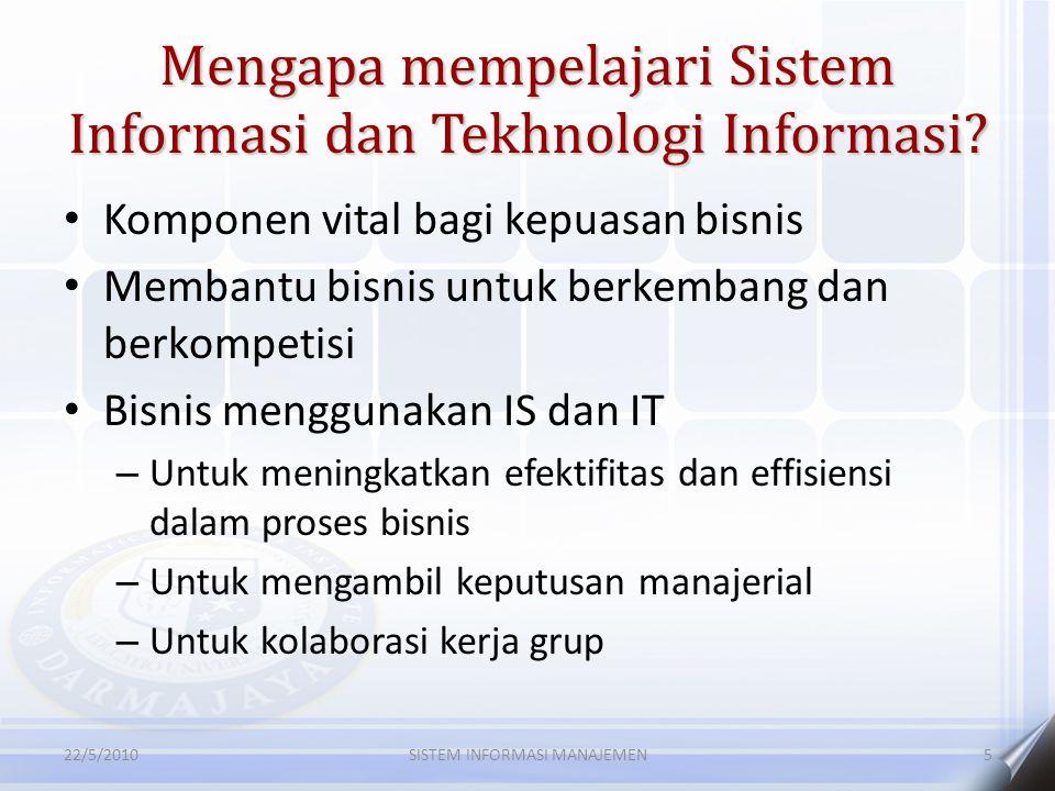 Mengapa mempelajari Sistem Informasi dan Tekhnologi Informasi