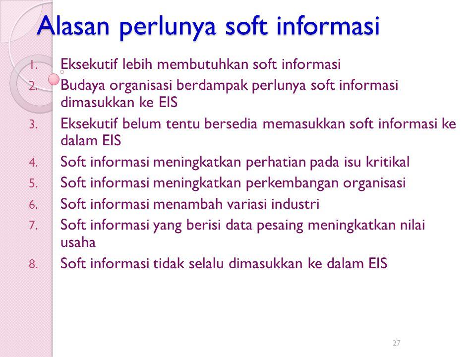 Alasan perlunya soft informasi