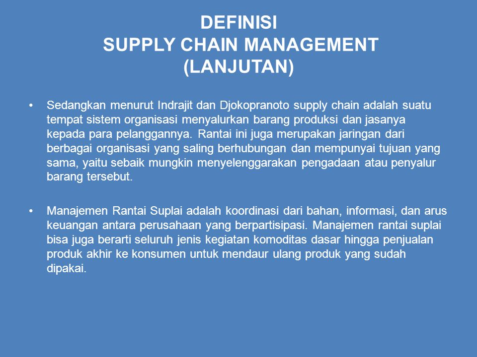 DEFINISI SUPPLY CHAIN MANAGEMENT (LANJUTAN)