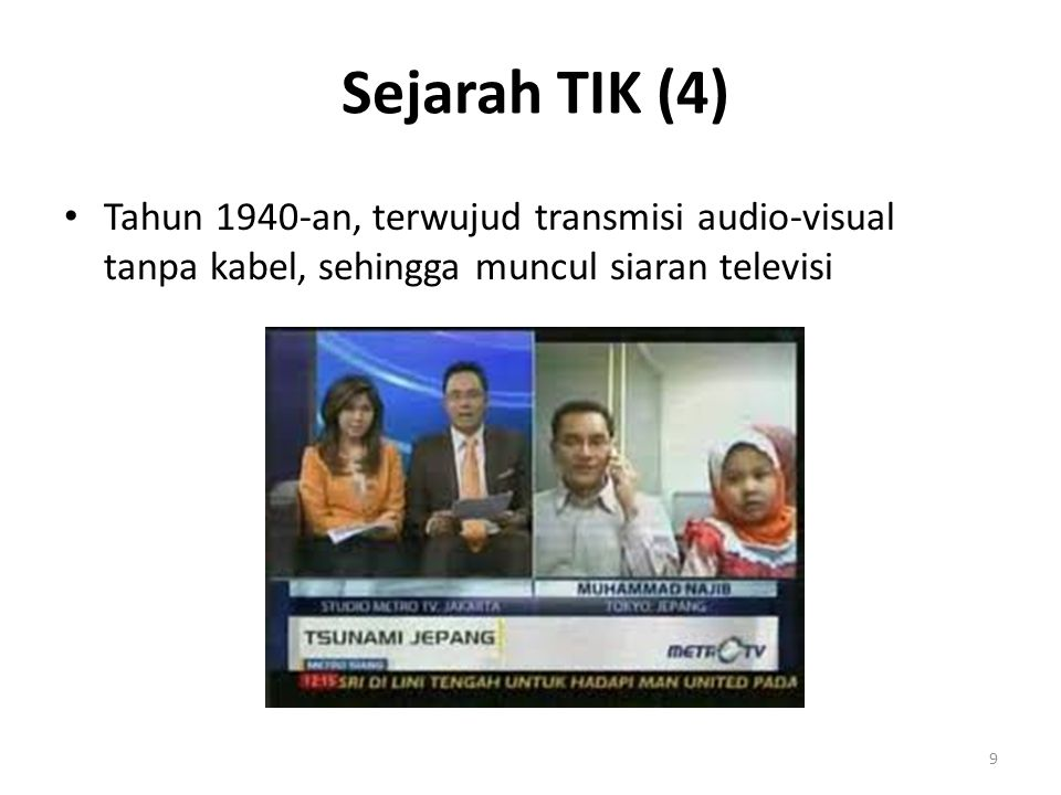 Sejarah TIK (4) Tahun 1940-an, terwujud transmisi audio-visual tanpa kabel, sehingga muncul siaran televisi.