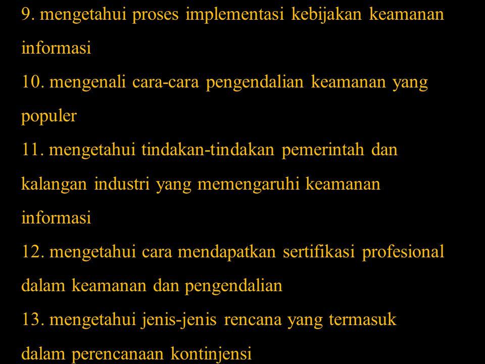 8. Mengenali cara formal melakukan manajemen risiko 9
