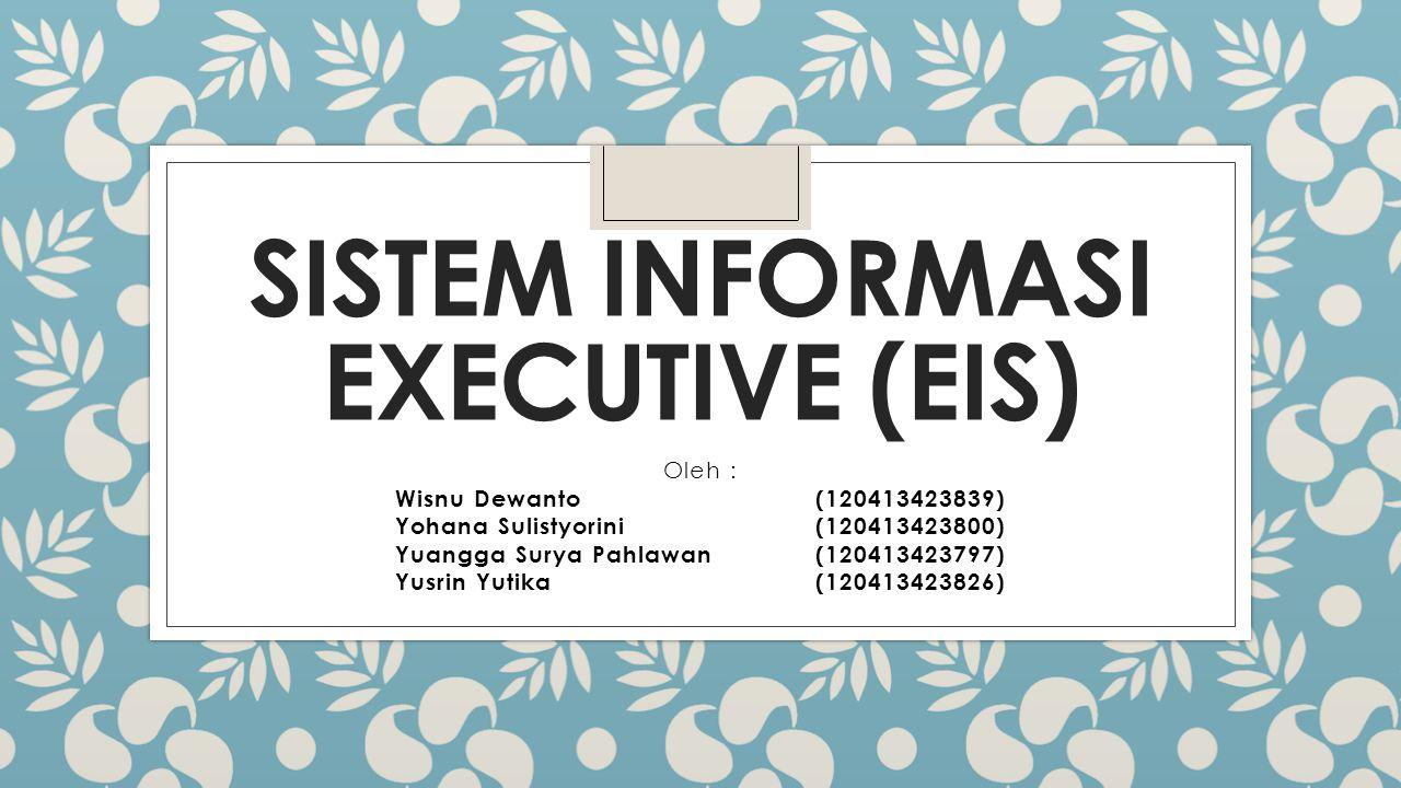 SISTEM INFORMASI EXECUTIVE (EIS)