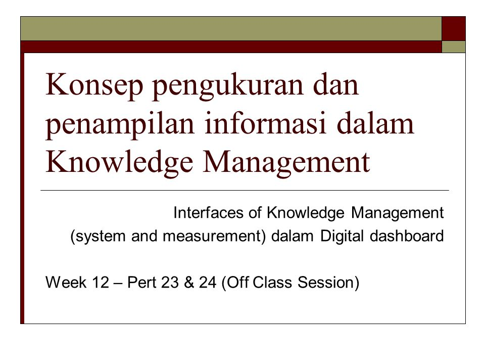 Konsep pengukuran dan penampilan informasi dalam Knowledge Management