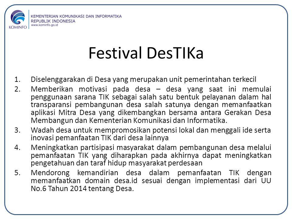 Festival DesTIKa Diselenggarakan di Desa yang merupakan unit pemerintahan terkecil.