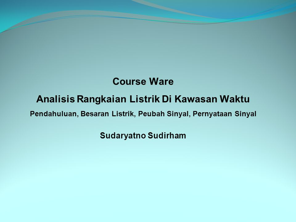 Course Ware Analisis Rangkaian Listrik Di Kawasan Waktu