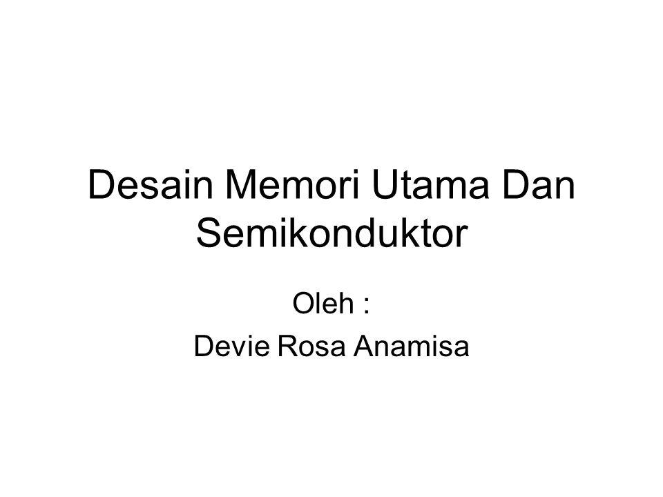 Desain Memori Utama Dan Semikonduktor