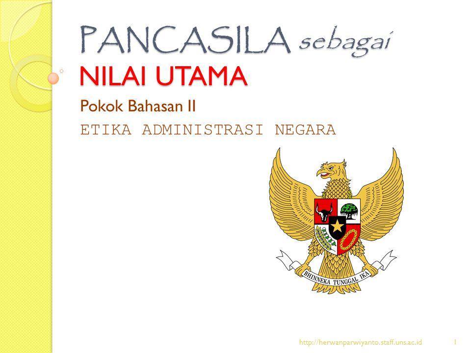 PANCASILA sebagai NILAI UTAMA