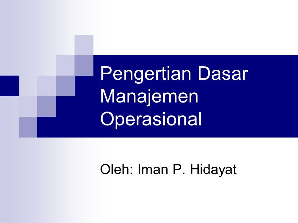 Pengertian Dasar Manajemen Operasional