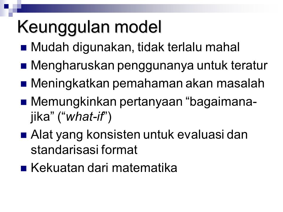 Keunggulan model Mudah digunakan, tidak terlalu mahal