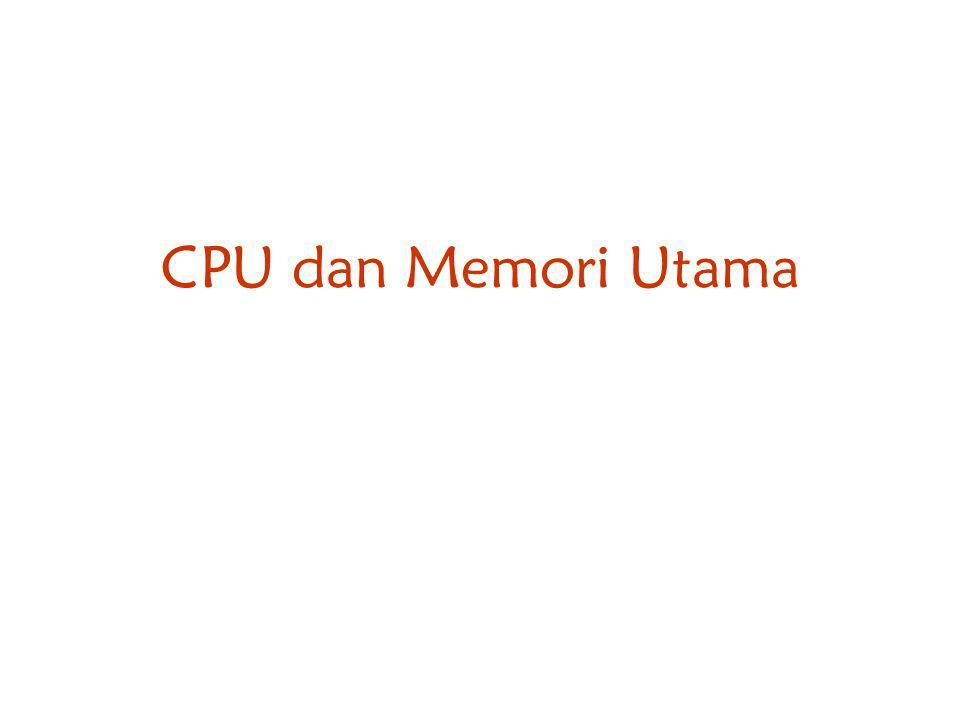 CPU dan Memori Utama