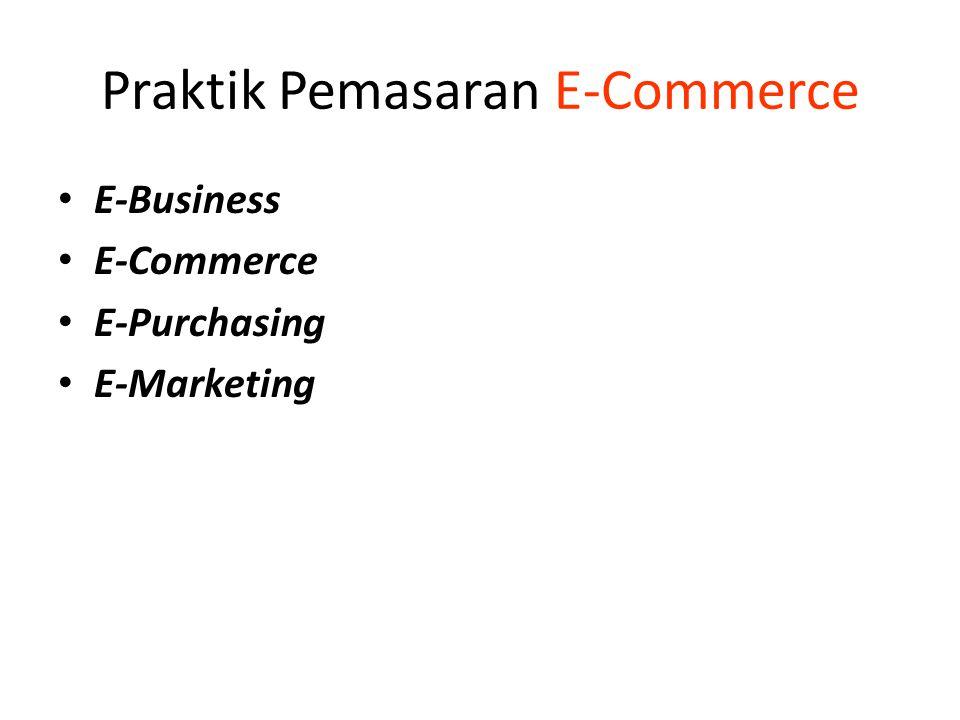 Praktik Pemasaran E-Commerce