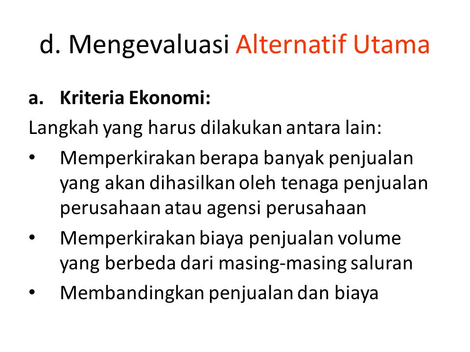 d. Mengevaluasi Alternatif Utama
