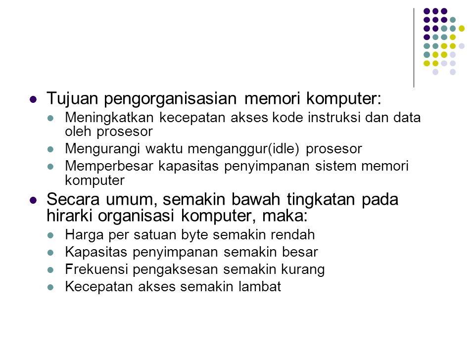 Tujuan pengorganisasian memori komputer: