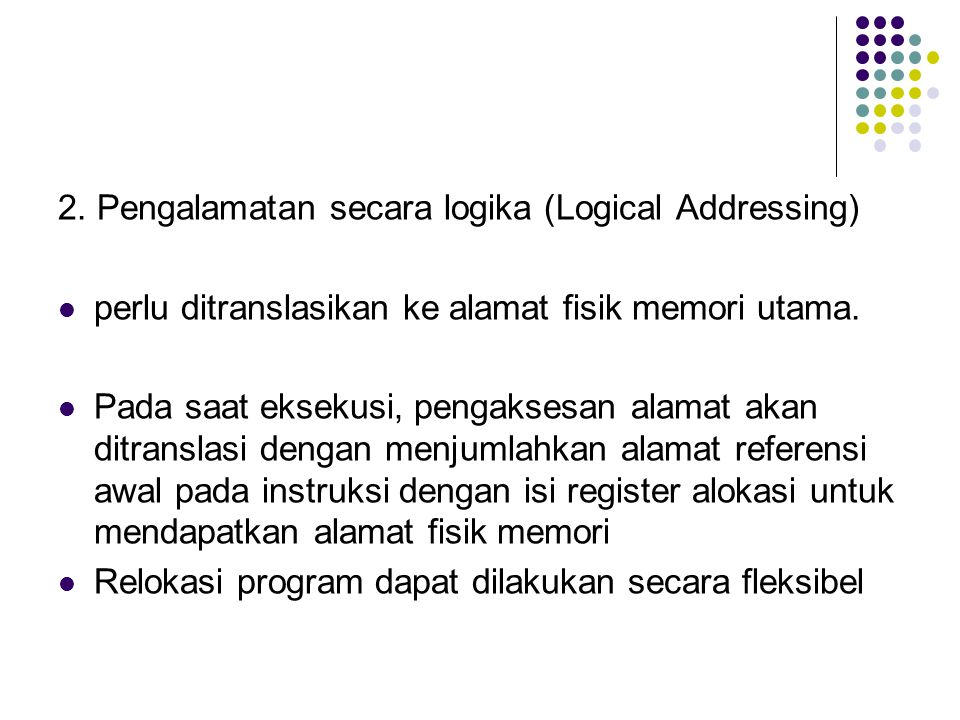 2. Pengalamatan secara logika (Logical Addressing)