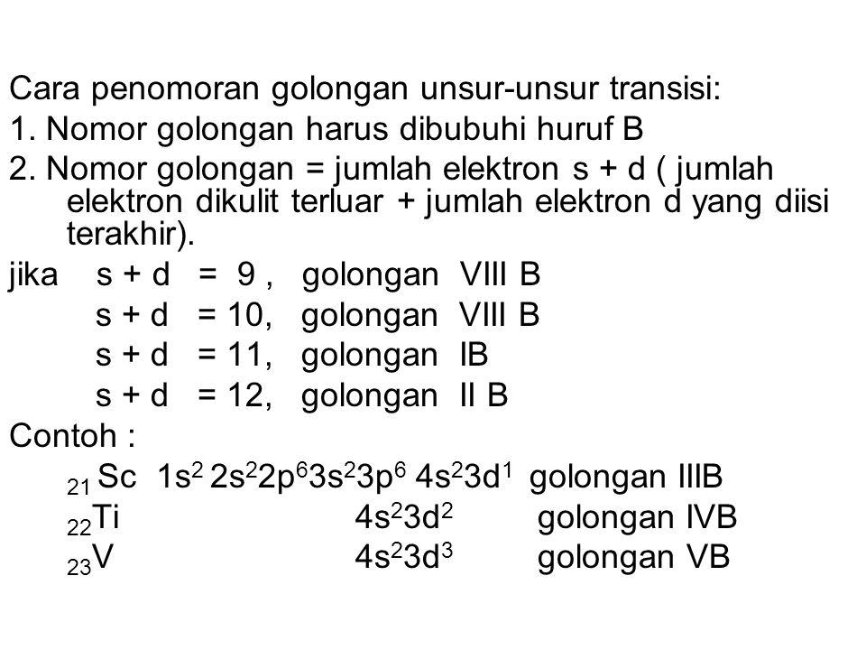 Cara penomoran golongan unsur-unsur transisi: