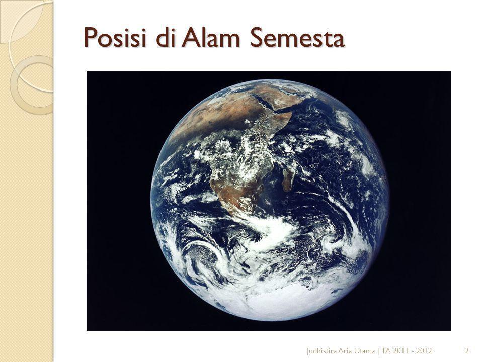 Posisi di Alam Semesta Judhistira Aria Utama | TA 2011 - 2012