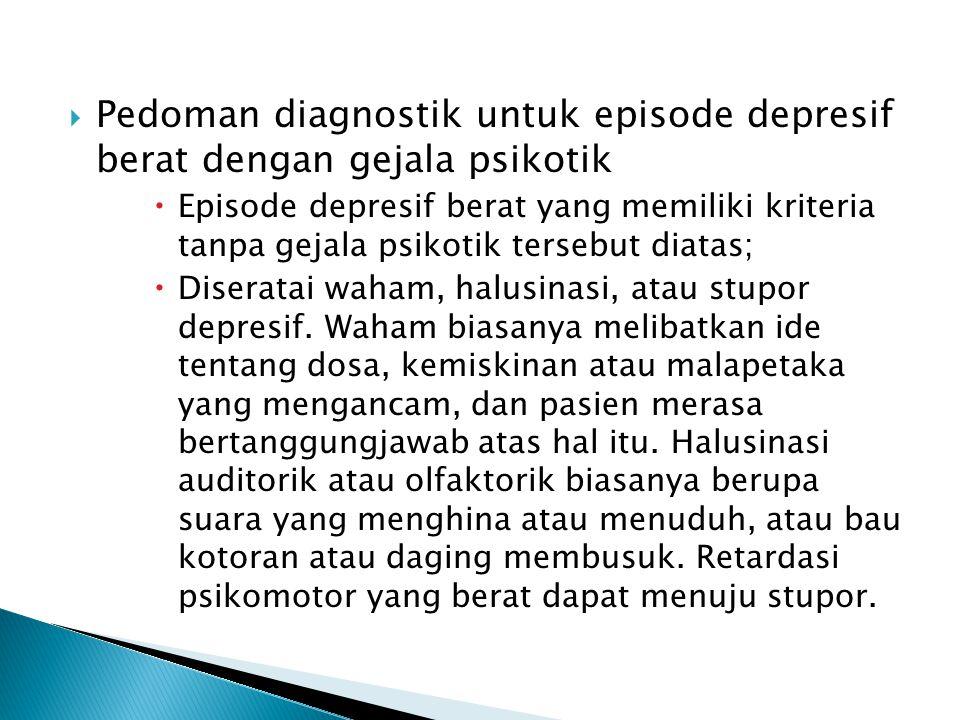 Pedoman diagnostik untuk episode depresif berat dengan gejala psikotik