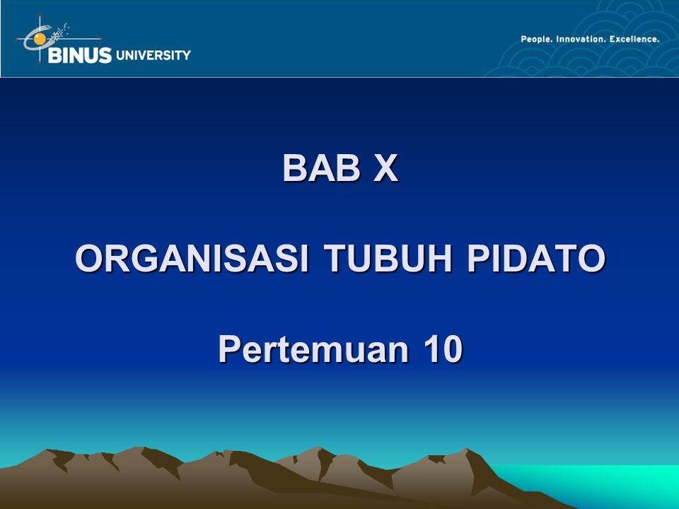 BAB X ORGANISASI TUBUH PIDATO Pertemuan 10