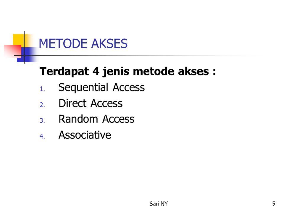 METODE AKSES Terdapat 4 jenis metode akses : Sequential Access