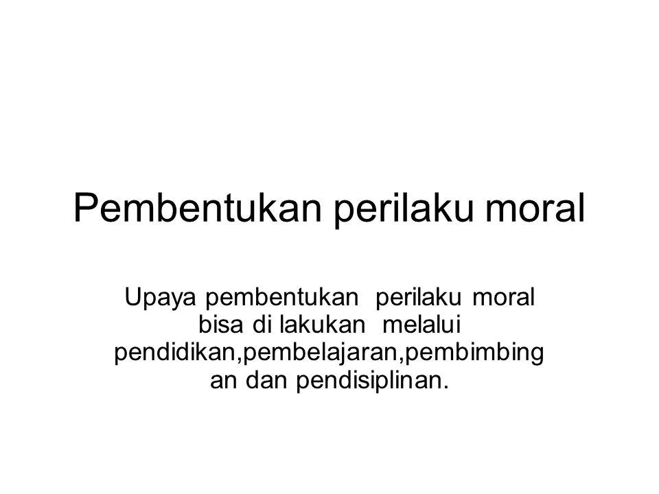 Pembentukan perilaku moral