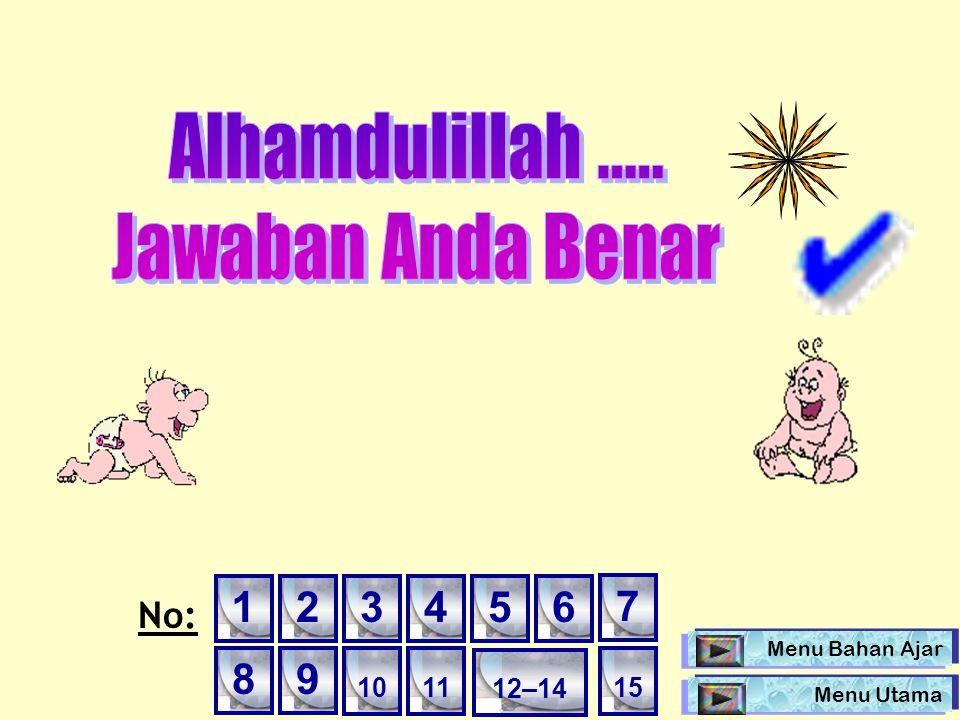 Alhamdulillah ..... Jawaban Anda Benar 1 2 3 4 5 6 7 8 9 No: 10 11