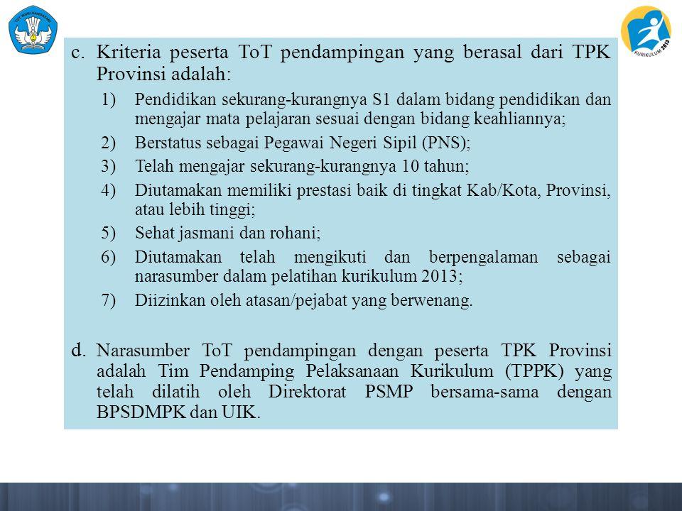 c. Kriteria peserta ToT pendampingan yang berasal dari TPK Provinsi adalah:
