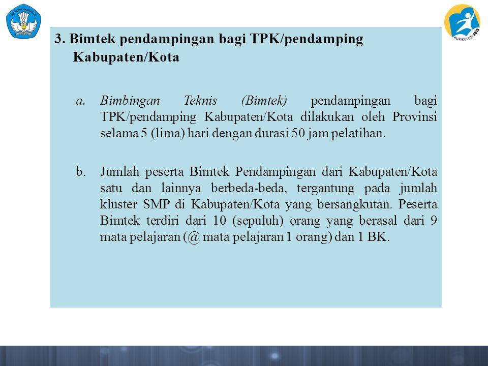 3. Bimtek pendampingan bagi TPK/pendamping Kabupaten/Kota