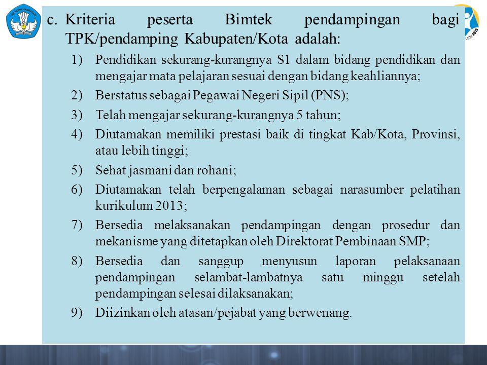 c. Kriteria peserta Bimtek pendampingan bagi TPK/pendamping Kabupaten/Kota adalah: