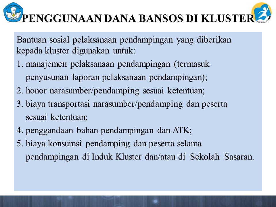 PENGGUNAAN DANA BANSOS DI KLUSTER